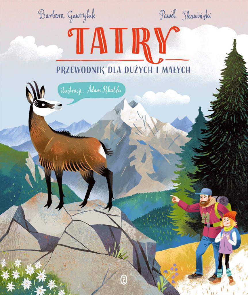 """Okładka książki """"Tatry. Przewodnika dla duzych imałych"""""""
